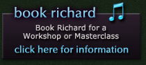 Book Richard Lissemore for a Masterclass or Workshop